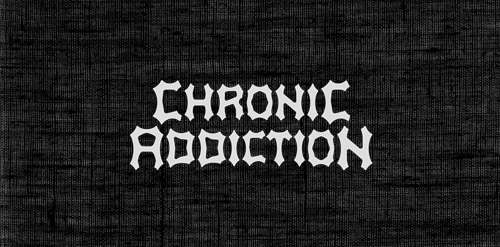 Chronic Addiction