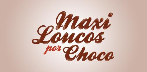 Maxi Loucos por Choco