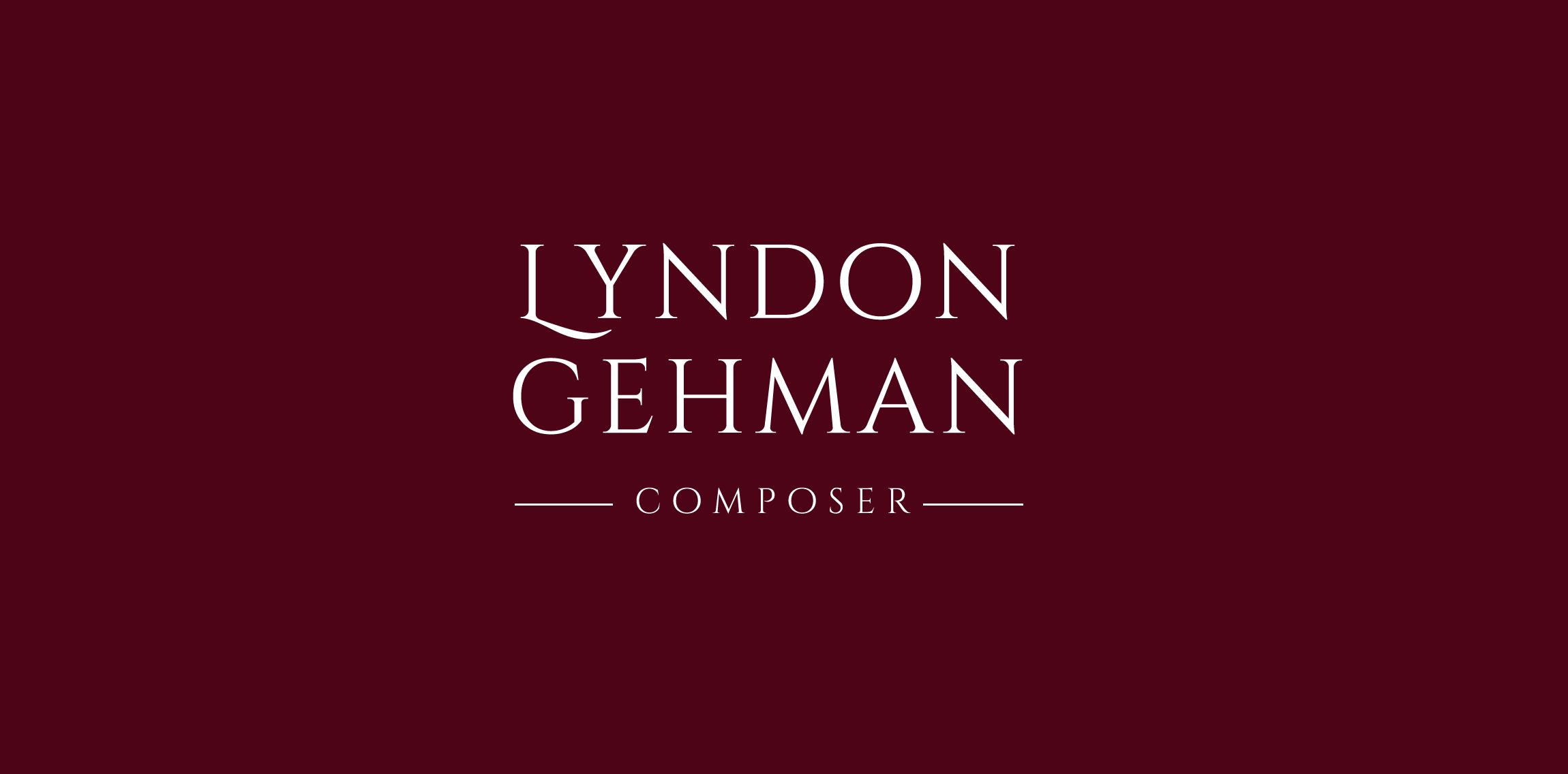 Lyndon Gehman Composer